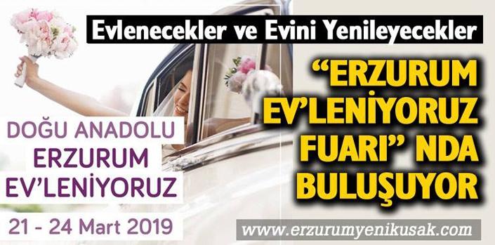 Erzurum Ev'leniyoruz fuarında buluşuyor